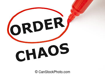 Order or Chaos - Choosing Order instead of Chaos. Order...