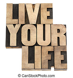 live your life in wood type