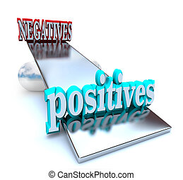 Weighing the Positives vs Negatives - The positives outweigh...