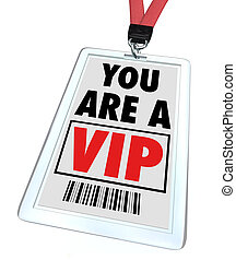 You Are a VIP - Lanyard and Badge - A badge and lanyard with...