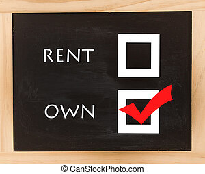 Rent Or Own - A sign that has rent or own on a black...