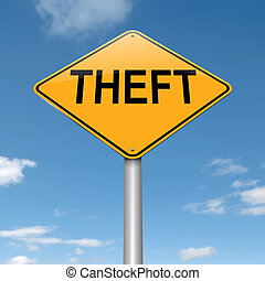 Theft concept. - Illustration depicting a sign with a theft...