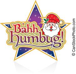 Bahh Humbug Santa vector - Bahh Humbug Lettering with Santa...