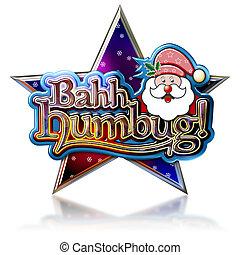 Bahh Humbug Santa - Bahh Humbug Lettering with Santa on Star...