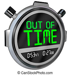 Out of Time Words on Stopwatch Ending Completed Finish - A...