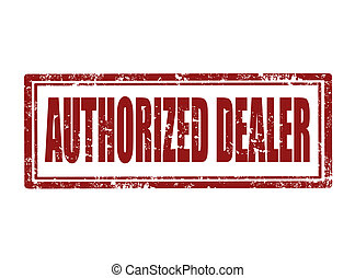 Authorized dealer stamp - Grunge rubber stamp with text...