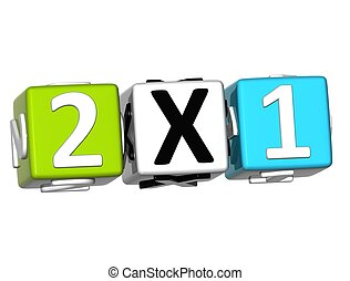3D Two For One Button Click Here Block Text over white...