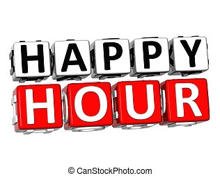 3D Happy Hour Button Click Here Block Text over white...