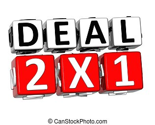 3D Deal Two For One Button Click Here Block Text over white...