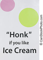 Honk For Ice Cream Sign - Sign showing ice cream sales