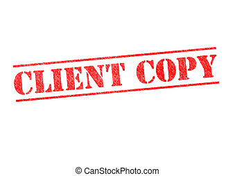 CLIENT COPY Stamp - CLIENT COPY rubber stamp over a white...