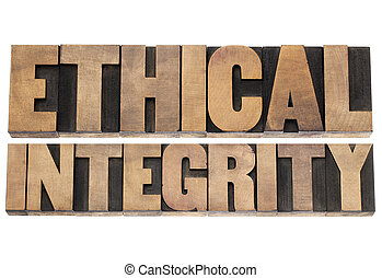 ethical integrity - isolated text in letterpress wood type...
