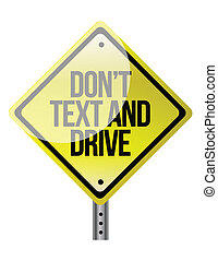 Don't Text & Drive sign illustration design over a white...