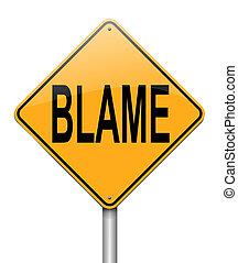 Blame concept. - Illustration depicting a sign with an blame...
