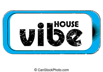 house vibe stamp - party music stamp for a night club or...