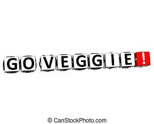 3D Go Veggie Button Click Here Block Text over white...