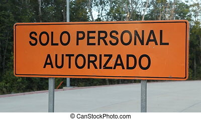 Solo personal Autorizado - Road sign that says Solo personal...