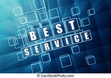 best service in blue glass cubes - best service - text in 3d...