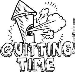 Quitting time whistle sketch - Doodle style quitting time or...