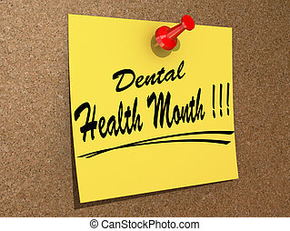 Dental Health Month - A note pinned to a cork board with the...