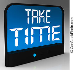 Take Time Clock Means Rest And Relax - Take Time Clock...