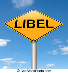 Libel concept. - Illustration depicting a sign with a libel...
