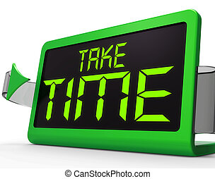 Take Time Clock Meaning Rest And Relax - Take Time Clock...