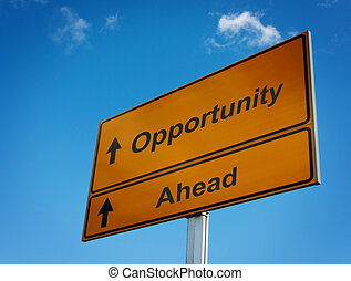 Opportunity ahead road sign. - Opportunity ahead road sign