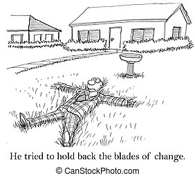Even at home he tried to keep change down - He tried to hold...