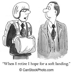 "How is your Golden Parachute for retirement - ""How is your..."