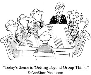 "Today's theme is getting beyond group think - ""Today's theme..."