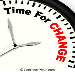 Time For Change Meaning Different Strategy Or Vary - Time...