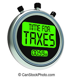 Time For Taxes Message Means Taxation Due - Time For Taxes...