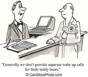 "Concierge does not want to wake up teddy bear - ""Generally..."
