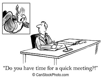 "Do you have time for a meeting - ""Do you have time for a..."