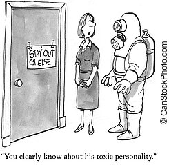 "You have heard he is toxic - ""You have clearly heard about..."