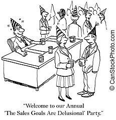The annual sales goals are delusional party - Welcome to our...