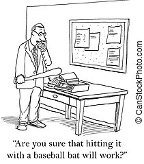 """Executive wants to hit fax with bat - """"Are you sure that..."""