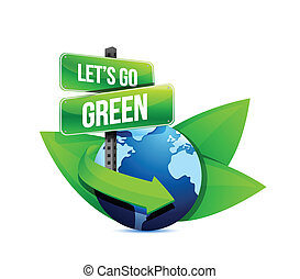 go green, earth globe help with signs and leaves.