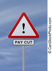 Warning: Pay Cut Ahead - A conceptual warning sign on pay...