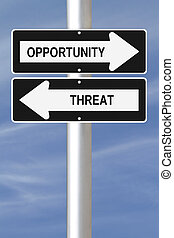 Opportunity and Threat - Modified one way signs with...