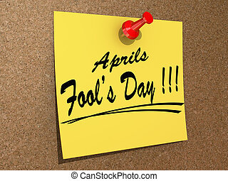 Aprils Fools Day - A note pinned to a cork board with the...