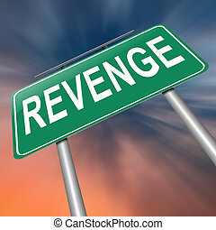 Revenge concept. - Illustration depicting a sign with a...