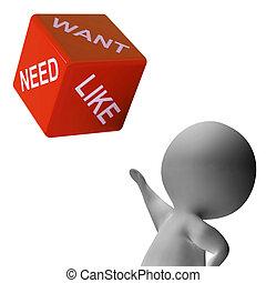 necesidad, necesidad, como, dados, exposiciones, deseos