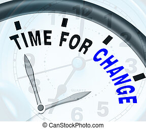 Time For Change Means Different Strategy Or Vary - Time For...