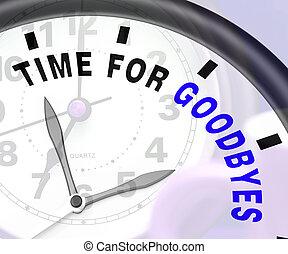 tiempo, para, Goodbyes, mensaje