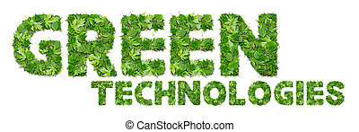 GREEN technologies - An inscription from the leaves GREEN...