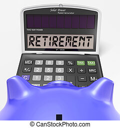 Retirement On Calculator Shows Elderly Work Retired -...