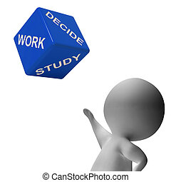 Work Study Dice Showing Choice Of Working Or Studying - Work...