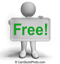 Free Sign Shows Freebie Gratis and Promotion